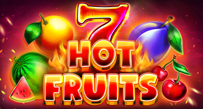 7 & Hot Fruits